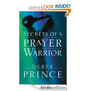 Secrets of A Prayer Warrior by Derek Prince for $1.99 Until June 14