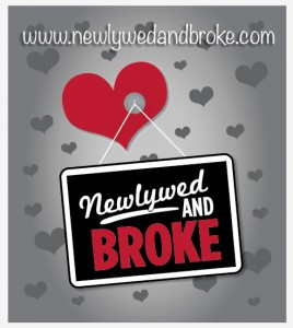 Newlywed and Broke or Bust?  They May Even Tell Your Story!
