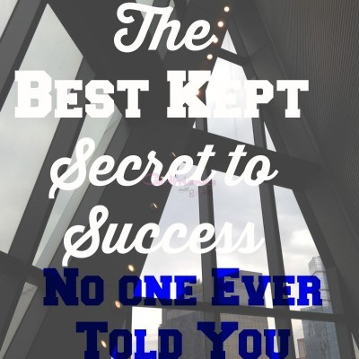 The Best Kept Secret To Success, You Don't Know And 3 Ways To Make This Your Most Successful Year Ever