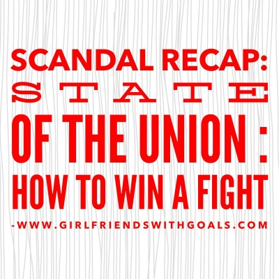 How To Win A Fight? – What We Learned From This Week's Scandal –  'State Of The Union' – Scandal ReCap
