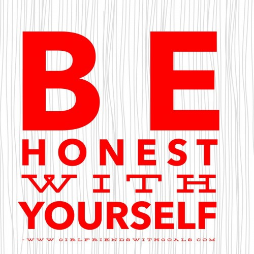 Be Honest With Yourself.JPG