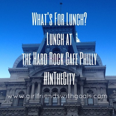 Lunch At Hard Rock Cafe #Philly…Taking A CLOSER  Look At What They Have To Offer