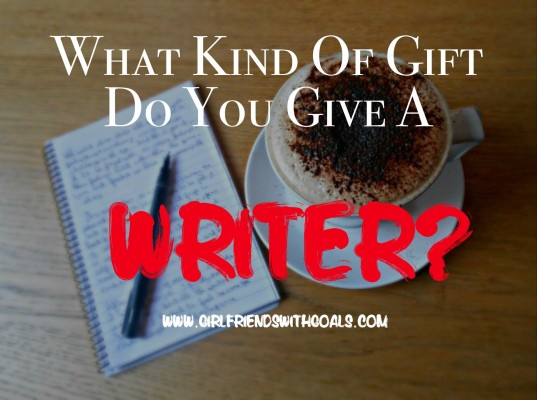 The Perfect Gift For A  Writer