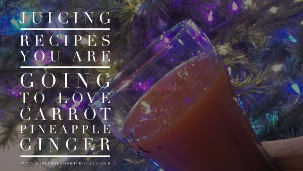 Juicing Made Easy Pineapple Carrot And Ginger Juice
