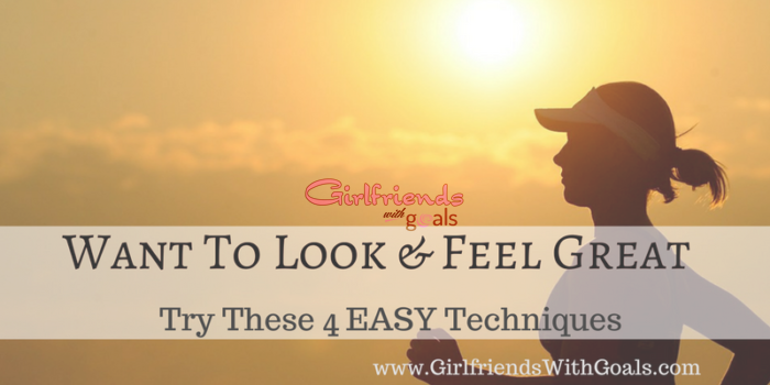 Want To Look & Feel Great, Try These 4 Easy Techniques? #CleanEating #TradeUp