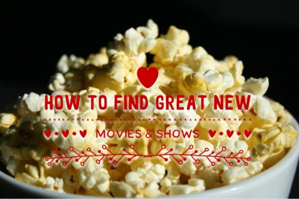 How To Find Great Movies & New Shows You've Never Heard Of