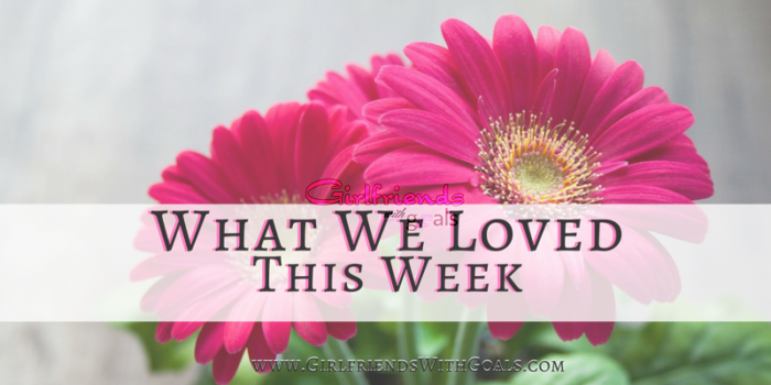 What We Loved This Week  – #FridayFavs Oct 21