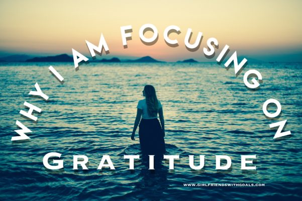 Why I Am Focusing On Gratitude