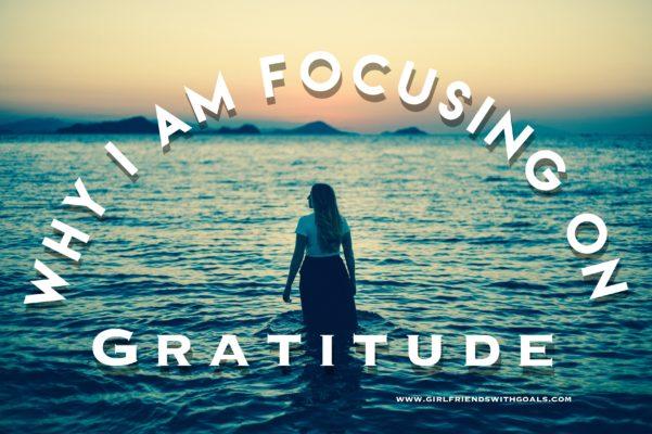 Why I Am Focusing On Gratitude