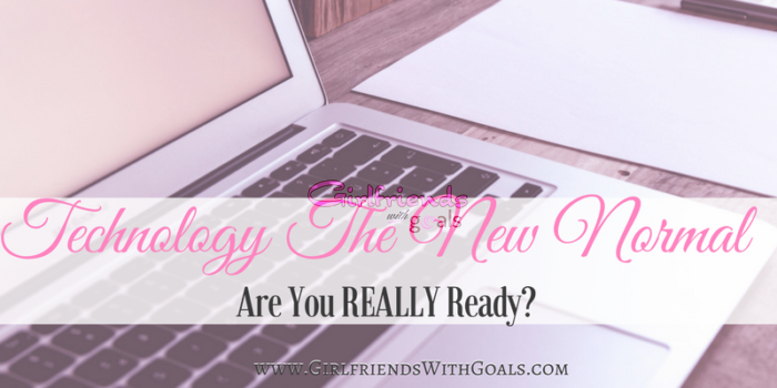 Technology And The New Normal, Are You REALLY Ready?