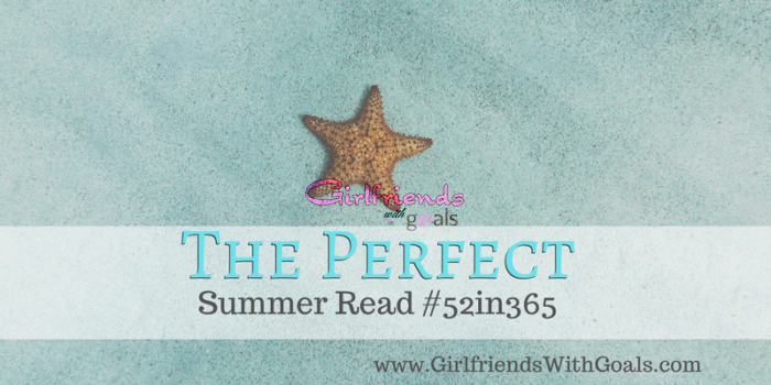 The Perfect Summer Read #52In365
