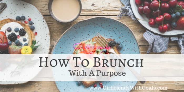 How To Brunch With A Purpose