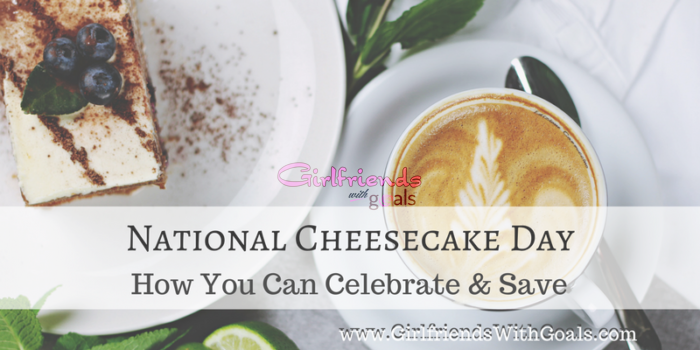 It's #NationalCheesecakeDay & We Are Celebrating & Saving