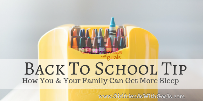 My Best Back To School Tip:  How You & Your Family Can Get More Sleep