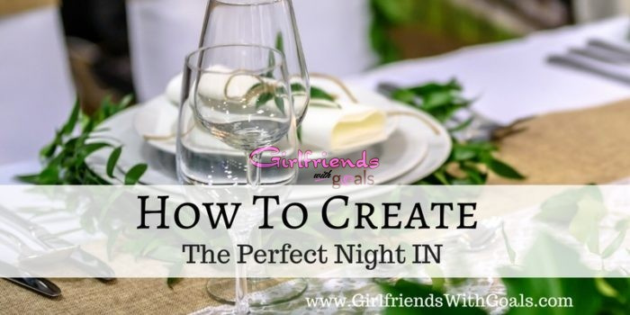 How To Create The Perfect Night In